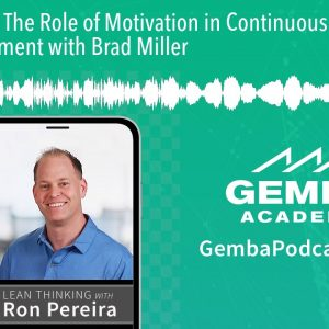 GA 310 | The Role of Motivation in Continuous Improvement with Brad Miller