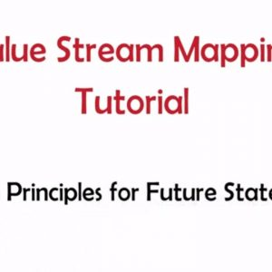 How to Do Value Stream Mapping - Lesson 7 - VSM Future State and Lean Principles