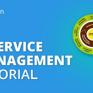 IT Service Management Tutorial | What Is ITSM? | ITIL Foundation Training | Simplilearn