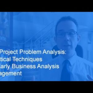 Pre-Project Problem Analysis: Practical Techniques for Early Business Analysis Engagement 15-16 Oct