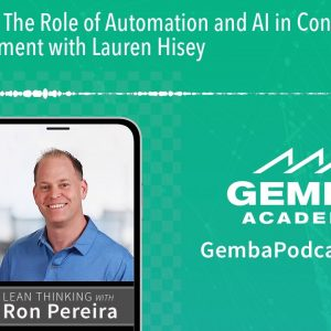 GA 307 | The Role of Automation and AI in Continuous Improvement with Lauren Hisey