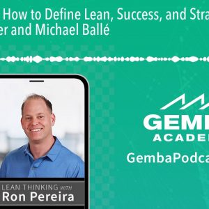 GA 208 | How to Define Lean, Success, and Strategy with Jon Miller and Michael Ballé