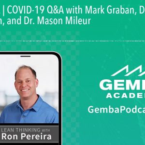 GA 311A | COVID-19 Q&A with Mark Graban, Dr. Greg Jacobson, and Dr. Mason Mileur