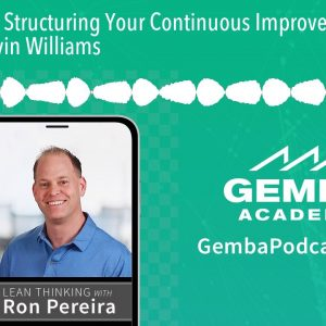 GA 318 | Structuring Your Continuous Improvement Efforts with Calvin Williams