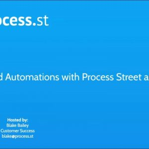 Advanced Workflow Automation Webinar July 2019 - Process Street