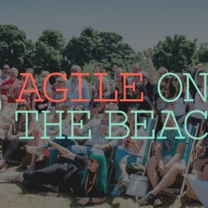 Agile on the Beach Conference 2018 - Highlights from sunny Cornwall.