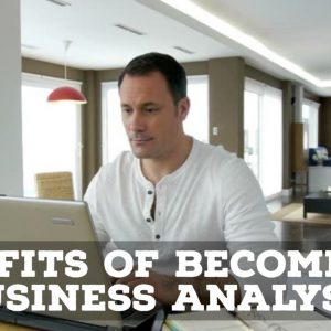 Benefits Of Becoming A Business Analyst In 2020!