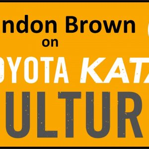 Brandon Brown on Toyota Kata Culture