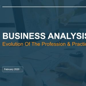 Business Analysis  Evolution of the Profession and Practice