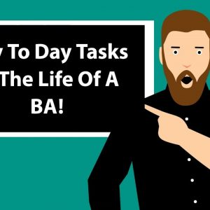 Business Analyst Day To Day Tasks!
