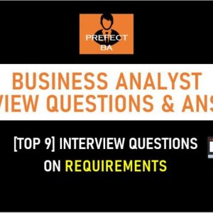 Business Analyst Interview Questions and Answers - [Requirements]