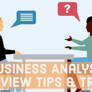 Business Analyst Interview Tips & Tricks - How To Nail The Interview!