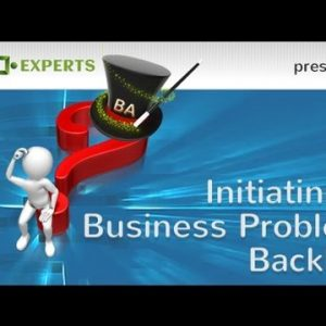 Business Problems Drive Business Requirements (Part 1)