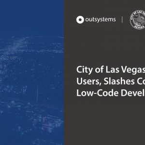 City of Las Vegas Dazzles Users, Slashes Costs With Low Code