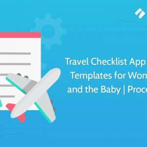 Travel Checklist App | Example Templates for Women, Men and the Baby | Process Street