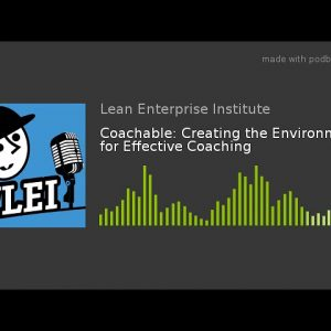 Coachable: Creating the Environment for Effective Coaching