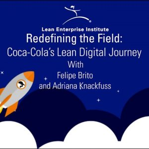 Coca-Cola's Lean Digital Journey with Felipe Brito
