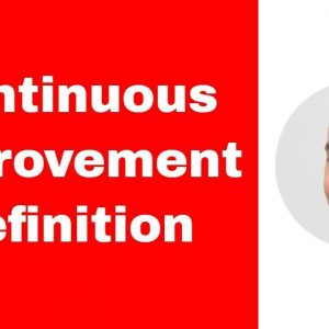 Continuous Improvement Definition - My Personal Point of View
