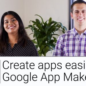 Create Apps Easily with App Maker