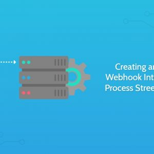Creating and Using Webhook Integrations – Process Street and Slack