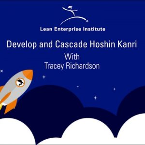 Develop and Cascade Hoshin Kanri with Tracey Richardson