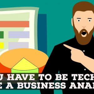 Do You Have To Be Technical To Become A Business Analyst?