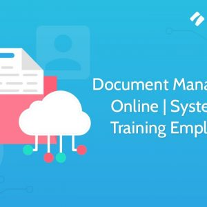 Document Management Online | System for Training Employees