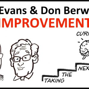 Don Berwick and Dr. Mike Evans on Improvement