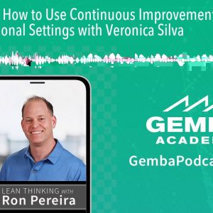 GA 197 | How to Use Continuous Improvement in Untraditional Settings with Veronica Silva