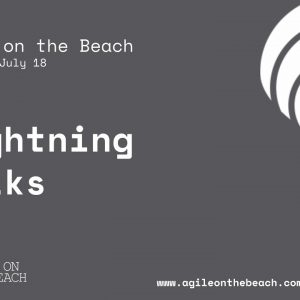 A Selectio of Lightning Talks from the Agile on the Beach Conference 2018