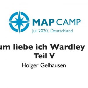 Situational Awareness - Warum liebe ich Wardley Maps Teil V - Wardley Mapping BarCamp 2020