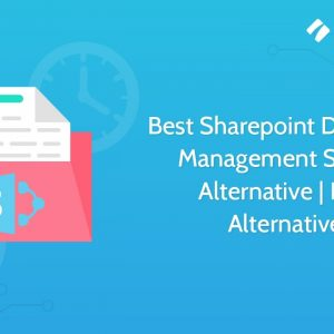 Best Sharepoint Document Management System Alternative | DMS Alternatives