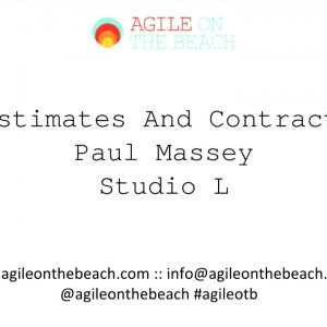 Estimates and Contracts - Paul Massey - Agile on the Beach Conference 2017