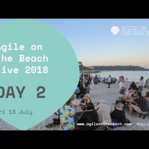 Friday - 2018 Live - Keynote, Closing Note, Sessions, Round Tables & more - Agile on the Beach 2018