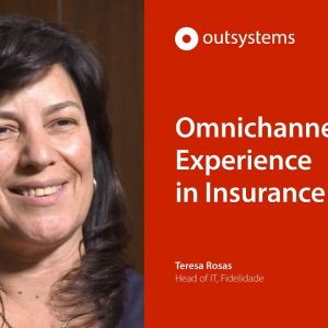 Fidelidade Creates Omnichannel Insurance Experience with Low-Code