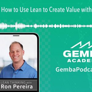 GA 185 | How to Use Lean to Create Value with Steve Kane