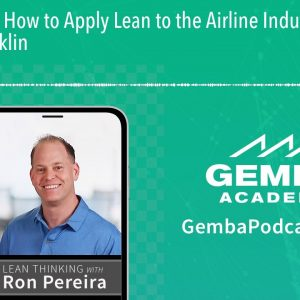 GA 201 | How to Apply Lean to the Airline Industry with David Acklin