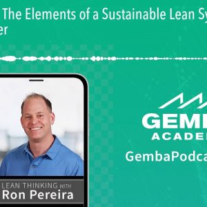 GA 255 | The Elements of a Sustainable Lean System with Jon Miller