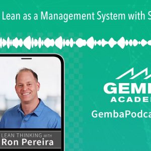 GA 273 | Lean as a Management System with Skip Steward