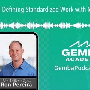 GA 298 | Defining Standardized Work with Mike Thelen