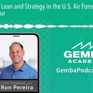 GA 299 | Lean and Strategy in the U.S. Air Force with Reza Zeinalpour