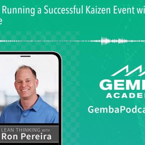 GA 303 | Running a Successful Kaizen Event with Adam Lawrence