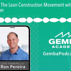 GA 311 | The Lean Construction Movement with Hal Macomber