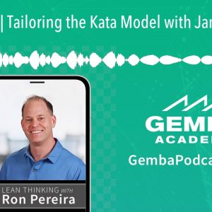 GA 322 | Tailoring the Kata Model with James Newell