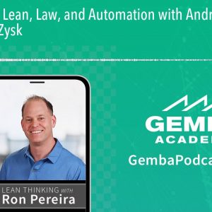 GA 342 | Lean, Law, and Automation with Andrew Shapiro-Zysk