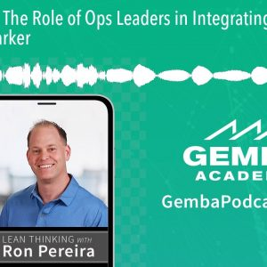 GA 343 | The Role of Ops Leaders in Integrating Lean with Jamie Parker