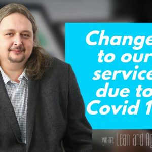 Changes to our services due to COVID 19. Continuous improvement in a crisis.