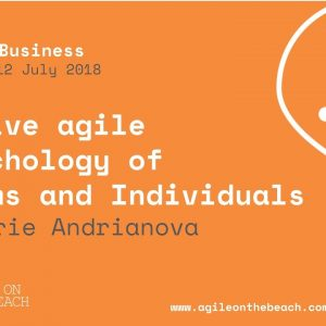 Native Agile Psychology of Teams and Individuals,  Valerie Andrianova, Agile on the Beach 2018