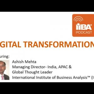 IIBA Podcast: What is Digital Transformation and How Does It Impact Business Analysts?
