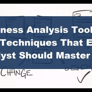 The Most Valuable Business Analysis Techniques and the Tools To Do Them